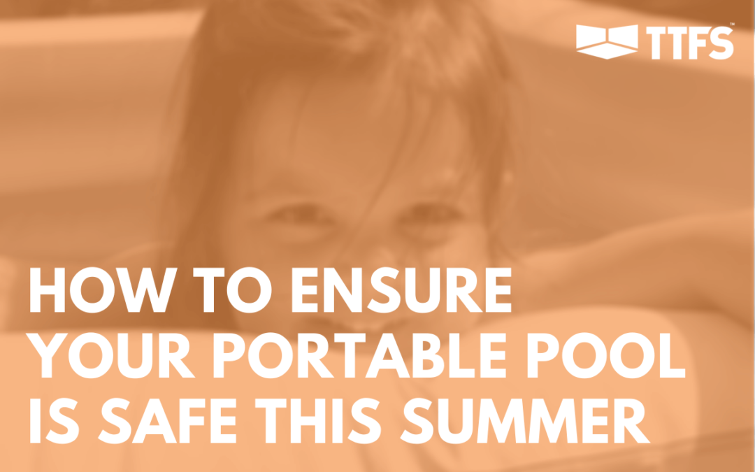 How to Ensure Your Portable Pool Is Safe This Summer