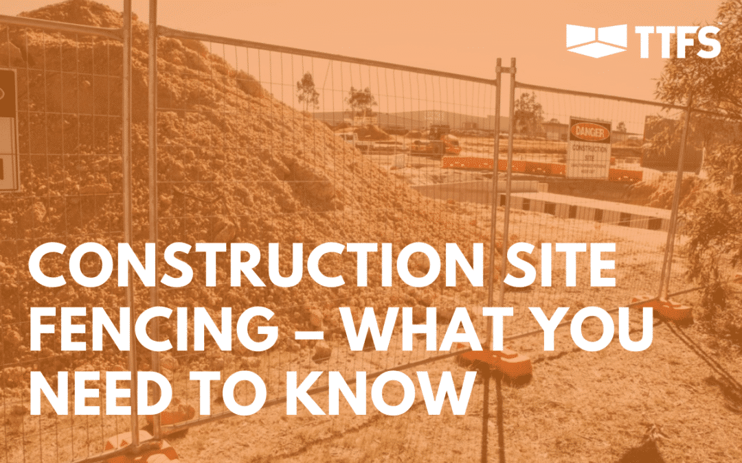 Construction Site Fencing – What You Need to Know