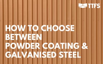 How to Choose Between Powder Coating & Galvanised Steel