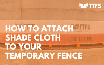 How to Attach Shade Cloth to Your Temporary Fence